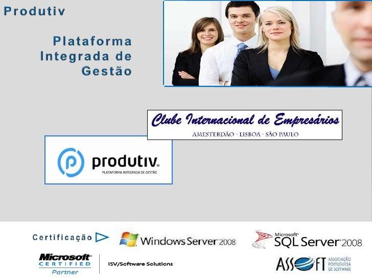 Produtiv<br />Plataforma Integrada de Gestão<br />Certificação<br />