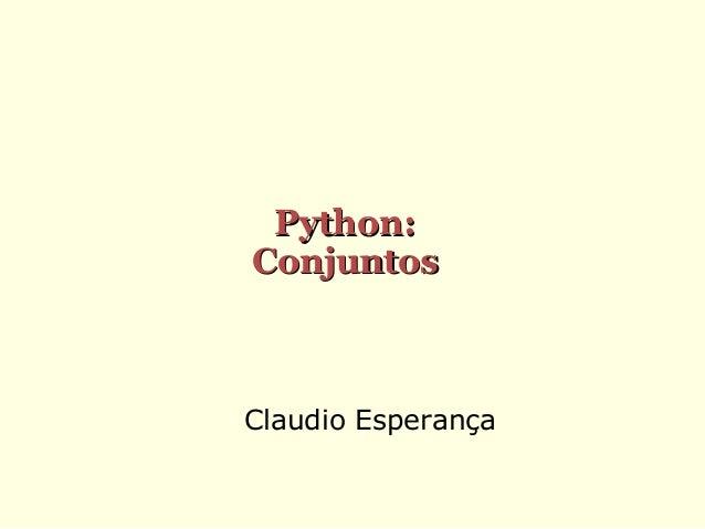 Python: Conjuntos  Claudio Esperança