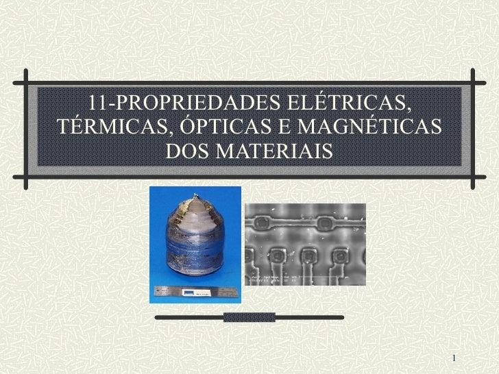 11  propriedades eletricas-oticas_termicas_magneticas