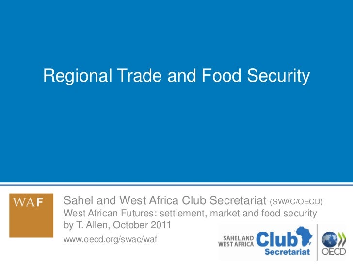 Regional Trade and Food Security  Sahel and West Africa Club Secretariat (SWAC/OECD)  West African Futures: settlement, ma...