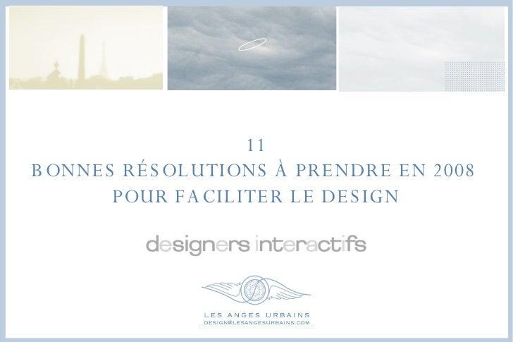11 BONNES RÉSOLUTIONS À PRENDRE EN 2008  POUR FACILITER LE DESIGN