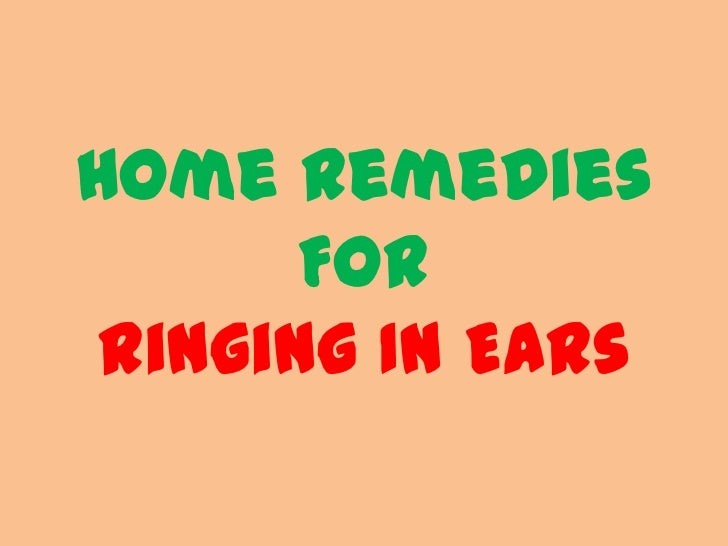 Home Remedies      Forringing IN EARs
