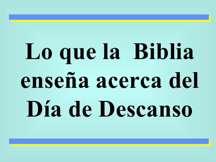 Lo que la  Biblia enseña acerca del Día de Descanso