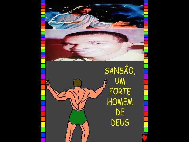 SANSÃO, UM FORTE HOMEM DE DEUS