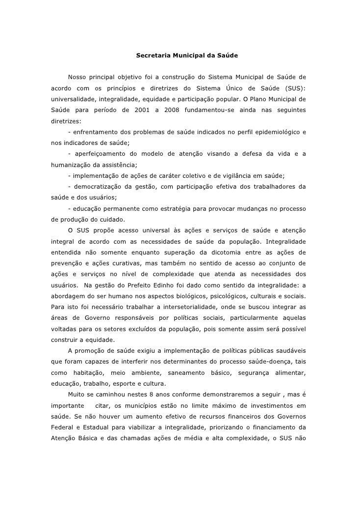 Secretaria Municipal da Saúde       Nosso principal objetivo foi a construção do Sistema Municipal de Saúde deacordo com o...