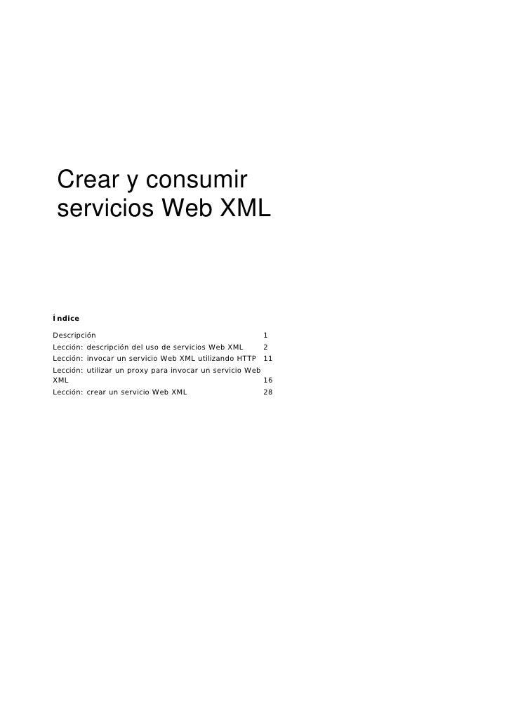 Crear y consumir servicios Web XMLÍndiceDescripción                                            1Lección: descripción del u...