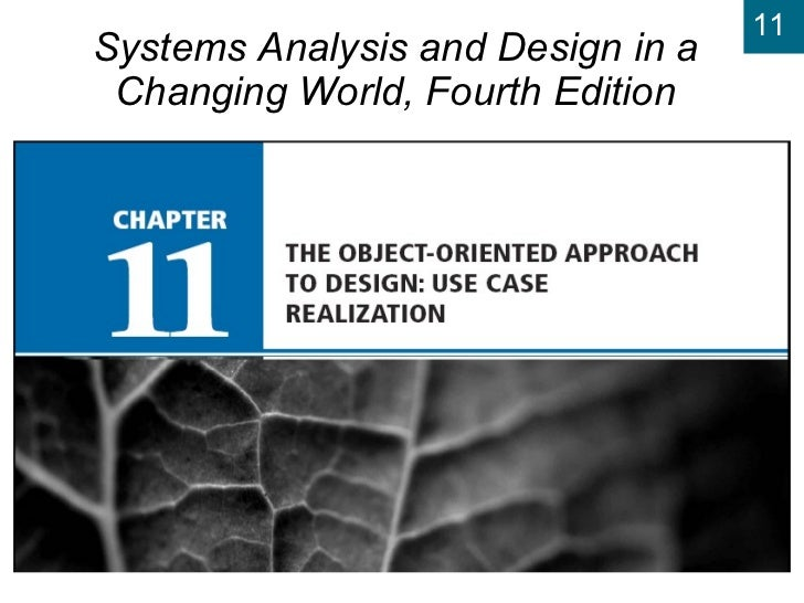 Chapter 11:   The Object-Oriented Approach to Design: Use Case Realization Systems Analysis and Design in a Changing World...