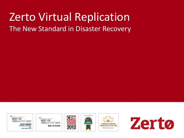 Zerto Virtual Replication The New Standard in Disaster Recovery