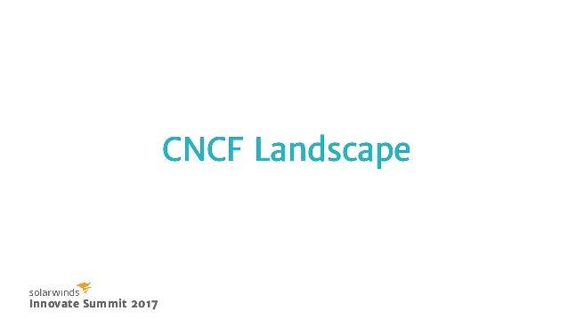 Innovate Summit 2017Innovate Summit 2017 CNCF LandscapeCNCF Landscape