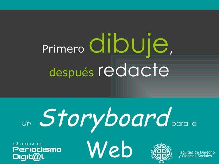 Primero  dibuje ,  después   redacte Un   Storyboard   para la   Web