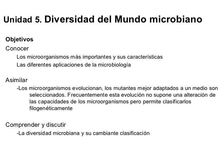 Unidad 5. Diversidad del Mundo microbiano  Objetivos Conocer     Los microorganismos más importantes y sus características...