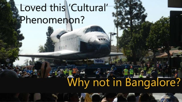 Why not in Bangalore? Loved this 'Cultural' Phenomenon?