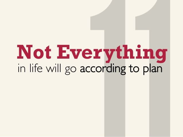 Not Everything in life will go according to plan