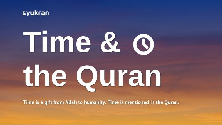 Time &the QuranTime is a gift from Allah to humanity. Time is mentioned in the Quran.