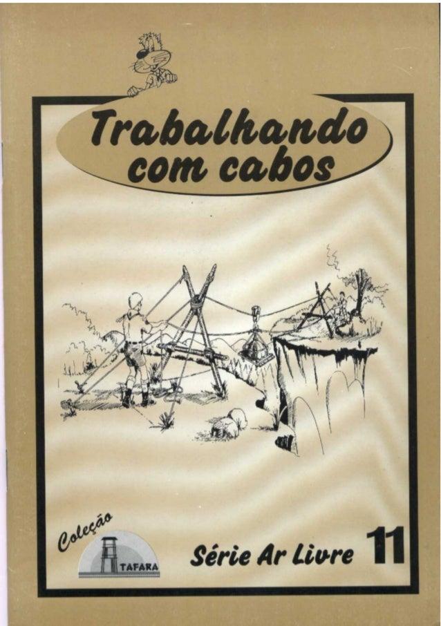 1SÉRIE AR LIVRE - 11 TRABALHANDO COM CABOS Produzido pela UEB/RS - Edição Impressa: Gestão 2001/2003 - Edição Digital: Ges...