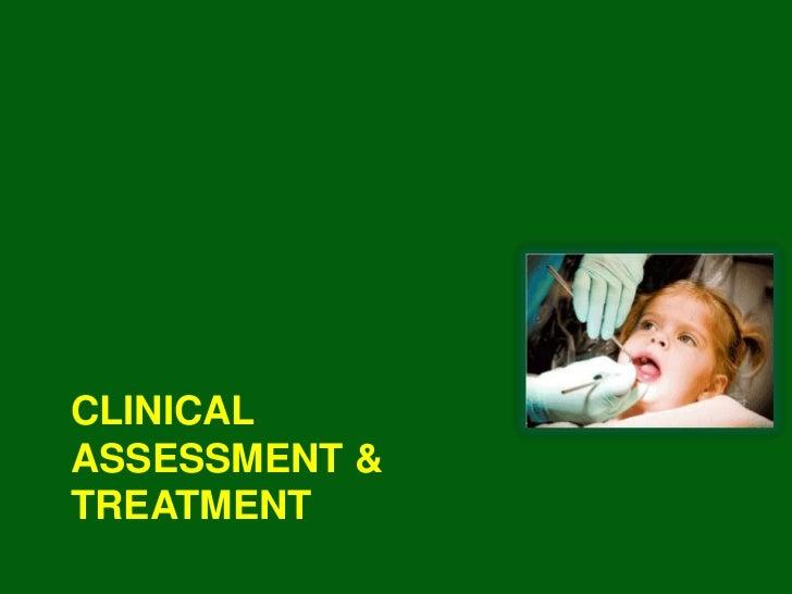 CLINICALASSESSMENT &TREATMENT