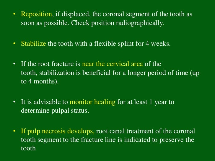 General prognosis• Pulp necrosis in root-fractured teeth is attributed to  displacement of the coronal fragment and mature...