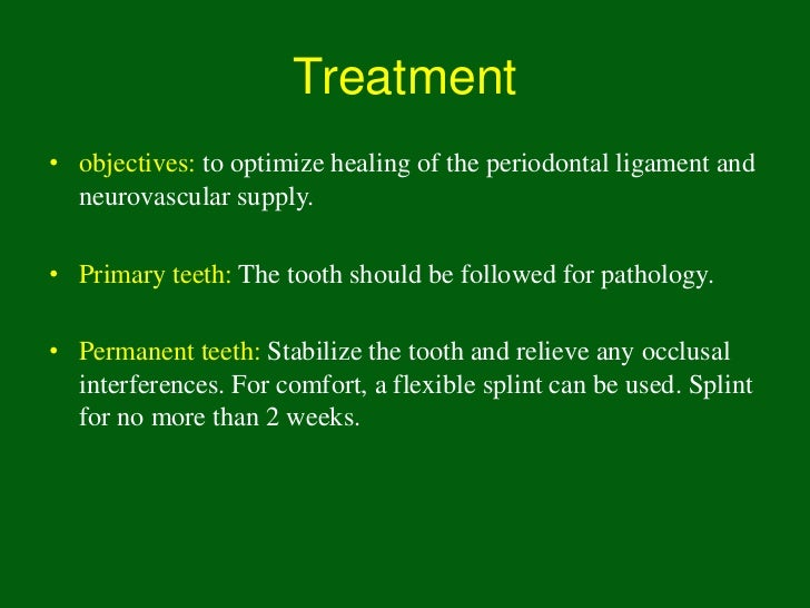 General prognosis• Prognosis is usually favorable.• The primary tooth should return to normal within 2 weeks.• Mature perm...