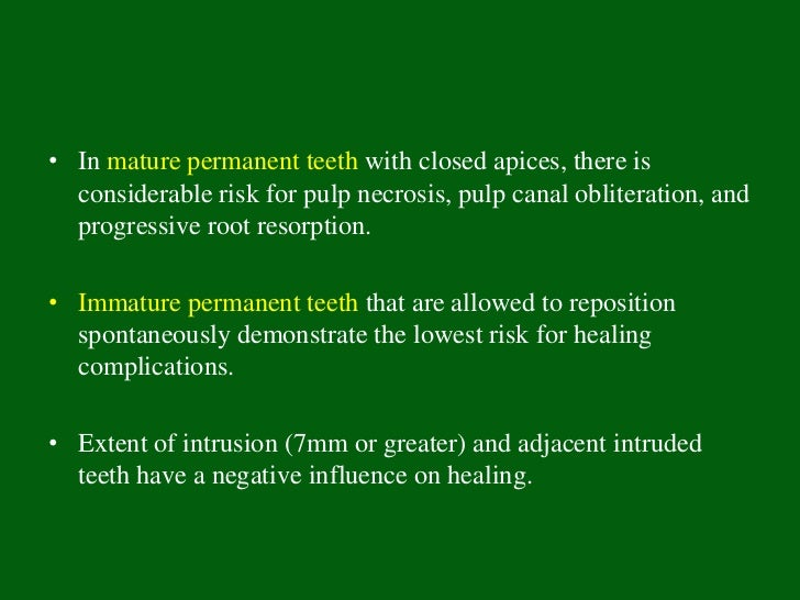 Treatment• Primary teeth: to reposition and allow for healing, except when  there are indications for an extraction (i.e.,...