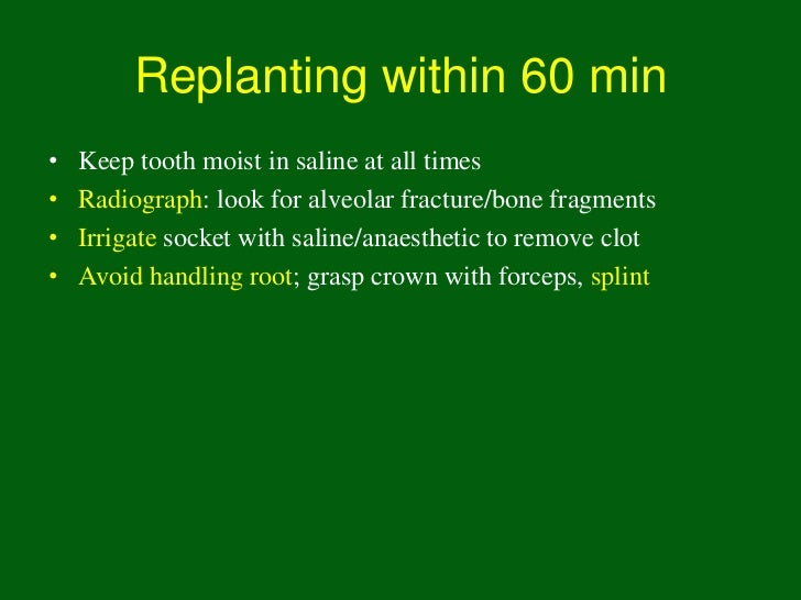 • Replanting contraindicated by   – the child's stage of dental development (risk for ankylosis     where considerable alv...