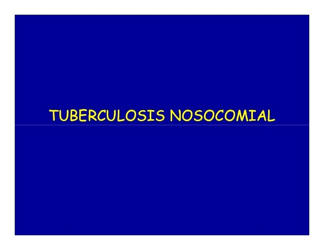 TUBERCULOSIS NOSOCOMIALTUBERCULOSIS NOSOCOMIAL