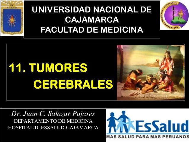 UNIVERSIDAD NACIONAL DE CAJAMARCA FACULTAD DE MEDICINA Dr. Juan C. Salazar Pajares DEPARTAMENTO DE MEDICINA HOSPITAL II ES...
