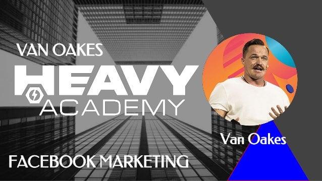 Van Oakes VAN OAKES FACEBOOK MARKETING