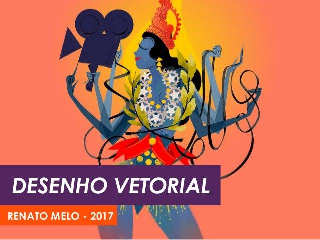 DESENHO VETORIAL RENATO MELO - 2017