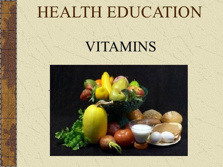 HEALTH EDUCATION VITAMINS
