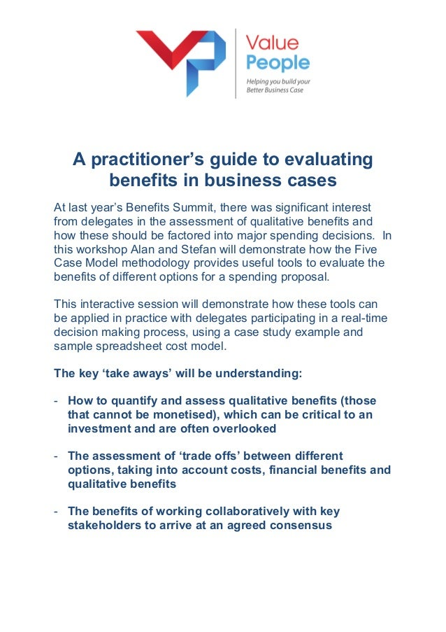 A practitioner's guide to evaluating benefits in business cases At last year's Benefits Summit, there was significant inte...