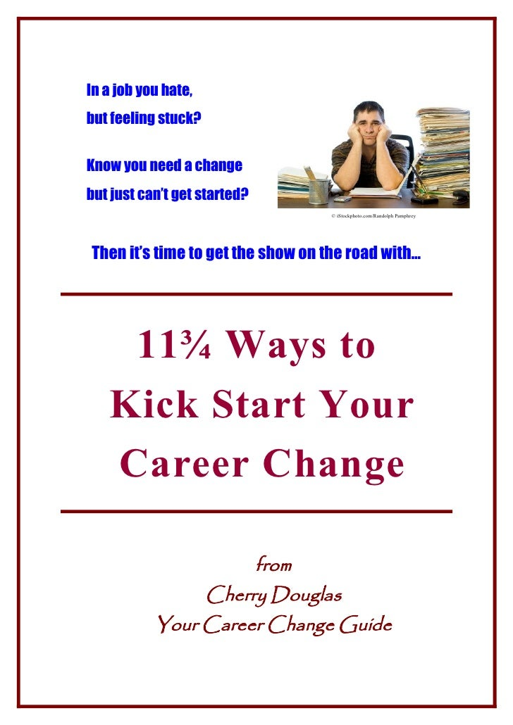 In a job you hate, but feeling stuck?   Know you need a change but just can't get started?                                ...