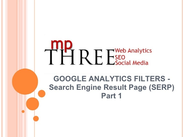 GOOGLE ANALYTICS FILTERS - Search Engine Result Page (SERP) Part 1