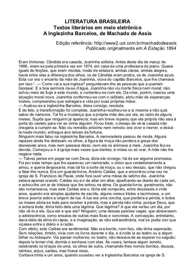 LITERATURA BRASILEIRA                  Textos literários em meio eletrônico              A Inglezinha Barcelos, de Machado...