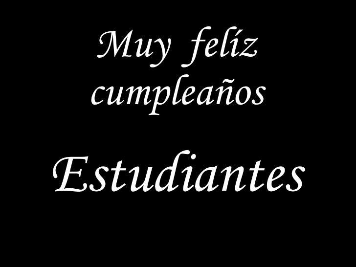 Muy  felíz cumpleaños Estudiantes