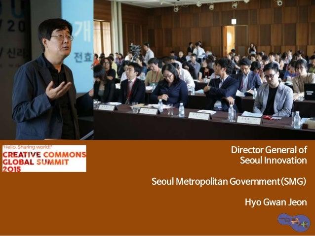 Director General of Seoul Innovation Seoul Metropolitan Government(SMG) Hyo Gwan Jeon