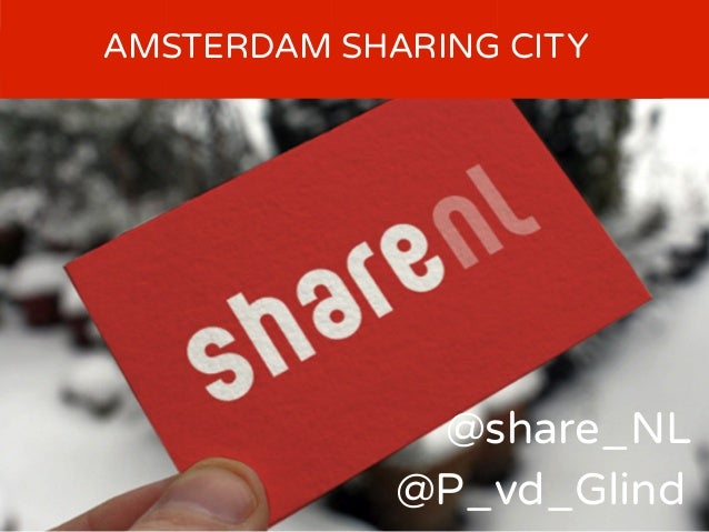 ------ ----AMSTERDAM SHARING CITY @P_vd_Glind @share_NL