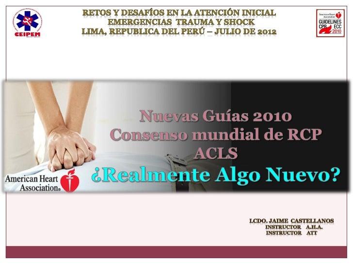 Esta regido por el ILCOR (International LiaisonCommittee on Resuscitation) Comité de enlaceinternacional en resucitación q...