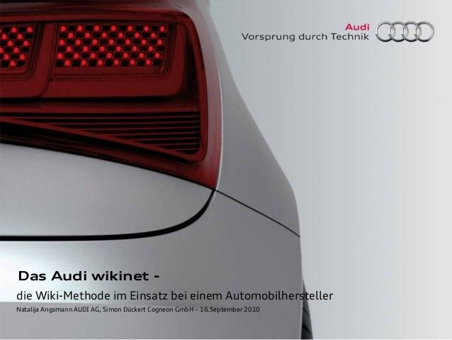 Das Audi wikinet - die Wiki-Methode im Einsatz bei einem Automobilhersteller Natalija Angsmann AUDI AG, Simon Dückert Cogn...
