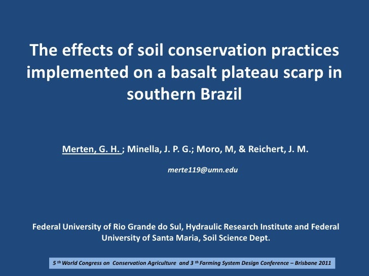 The effects of soil conservation practices implemented on a basalt plateau scarp in southern Brazil<br />Merten, G. H. ; M...
