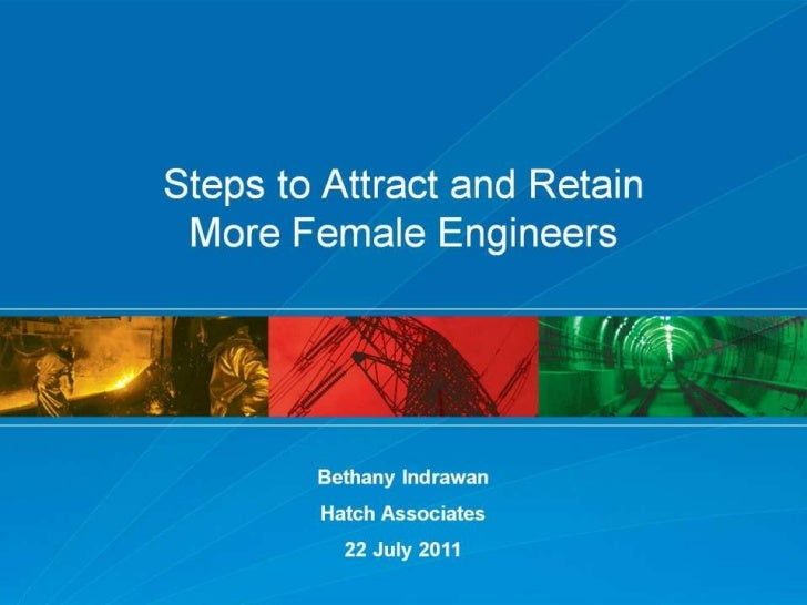 ICWES15 - Steps to Attract and Retain more Female Enginners. Presented by Bethany G Indrawan, AUST