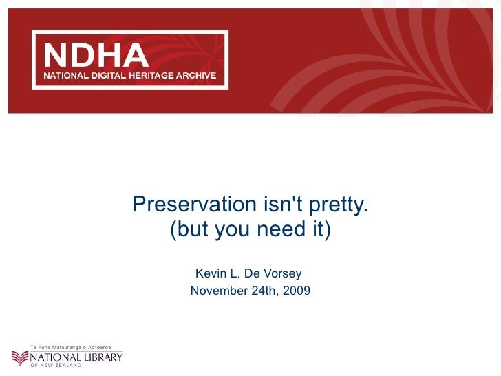 Preservation isn't pretty. (but you need it) Kevin L. De Vorsey  November 24th, 2009