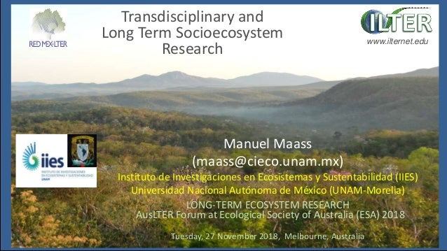 www.ilternet.edu Transdisciplinary and Long Term Socioecosystem Research LONG-TERM ECOSYSTEM RESEARCH AusLTER Forum at Eco...