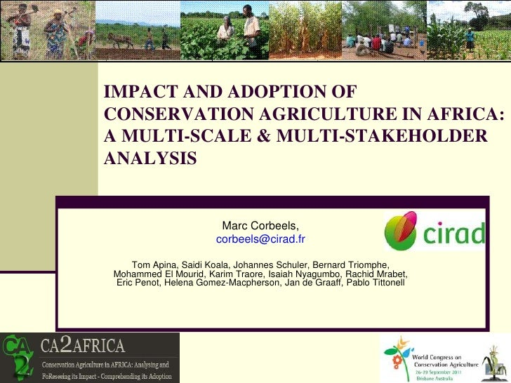 IMPACT AND ADOPTION OFCONSERVATION AGRICULTURE IN AFRICA:A MULTI-SCALE & MULTI-STAKEHOLDERANALYSIS                        ...