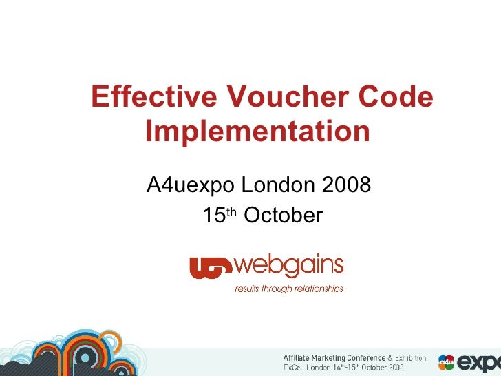 Effective Voucher Code Implementation   A4uexpo London 2008  15 th  October
