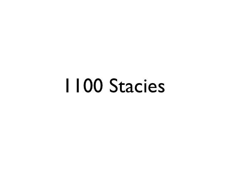 1100 Stacies