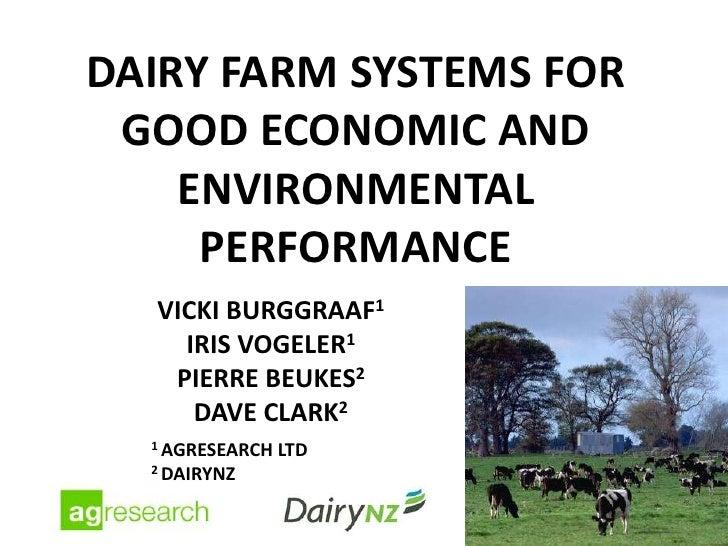 DAIRY FARM SYSTEMS FOR GOOD ECONOMIC AND    ENVIRONMENTAL     PERFORMANCE  VICKI BURGGRAAF1    IRIS VOGELER1   PIERRE BEUK...
