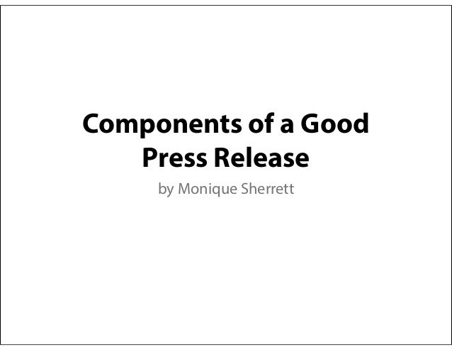 Components of a Good Press Release by Monique Sherrett