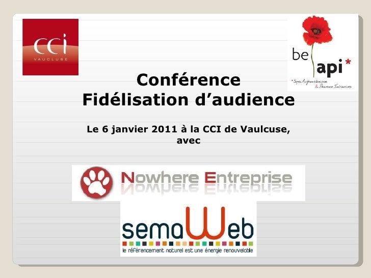 Conférence Fidélisation d'audience Le 6 janvier 2011 à la CCI de Vaulcuse, avec