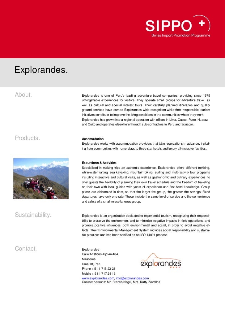 Explorandes.About.            Explorandes is one of Peru's leading adventure travel companies, providing since 1975       ...