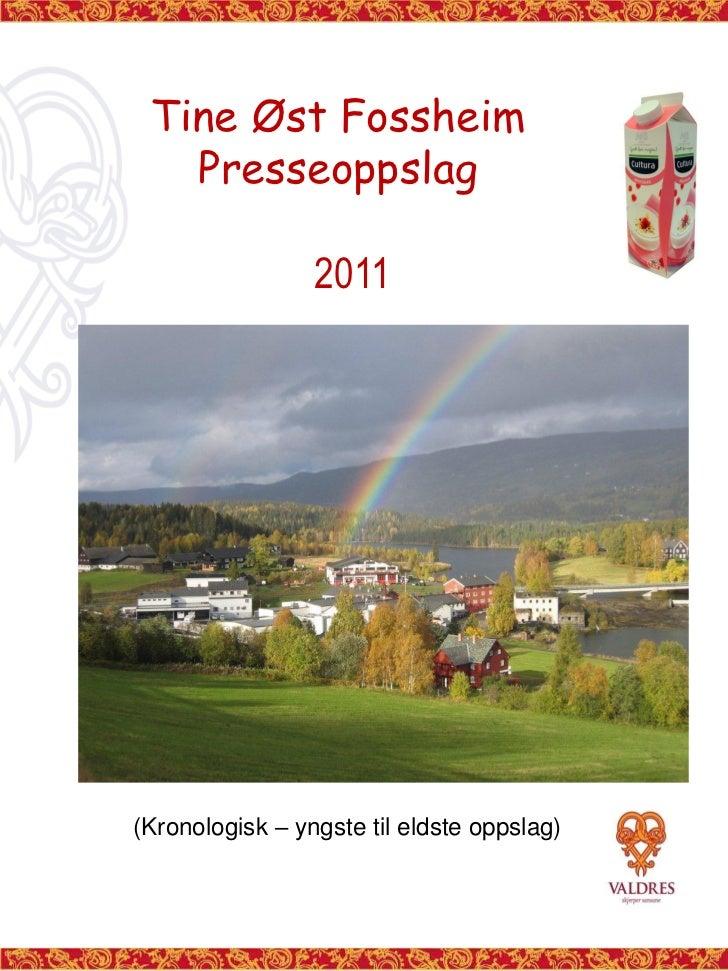 Tine Øst Fossheim   Presseoppslag                 2011(Kronologisk – yngste til eldste oppslag)